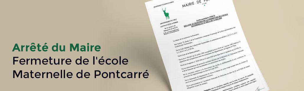 Arrêté du Maire de fermeture de l'école Maternelle de Pontcarré